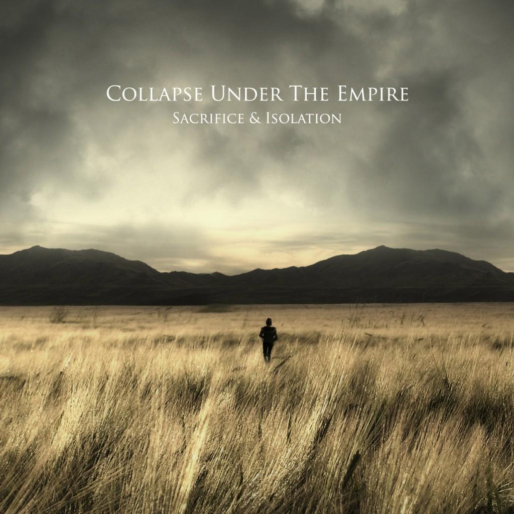 "Collapse Under The Empire ""Sacrifice & Isolation"""