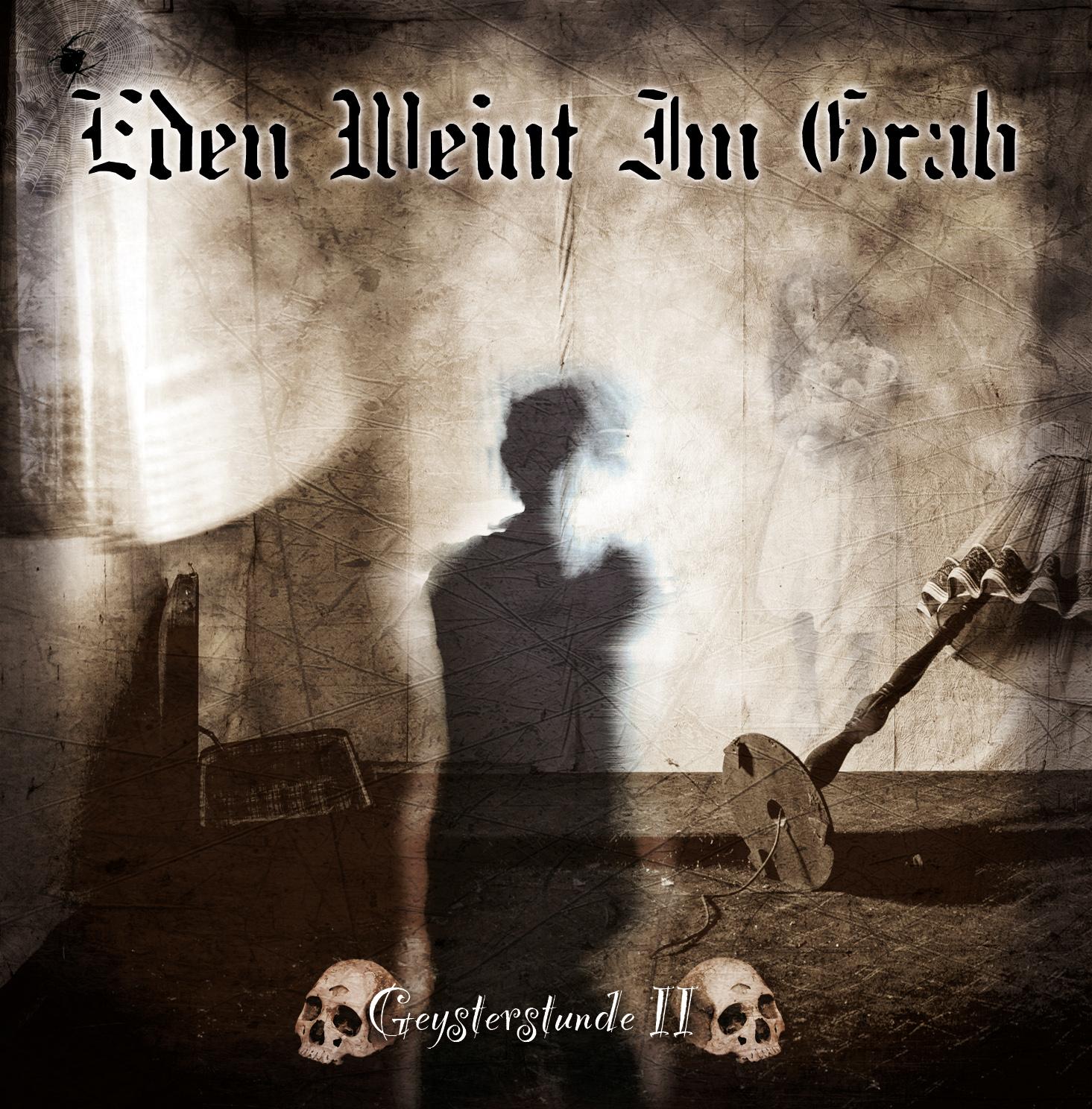 """Eden Weint Im Grab """"Geysterstunde II"""""""