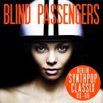 """Blind Passengers veröffentlichen """"Berlinsynthpopclassix (89-99)"""""""