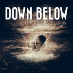 """Down Below enthüllen Artwork ihres Albums """"Mutter Sturm"""""""
