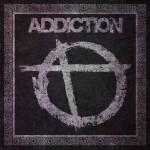 "Addiction ""Addiction"""