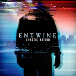 "Entwine ""Chaotic Nation"""