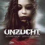 """Unzucht """"Schweigen/Seelenblind"""""""