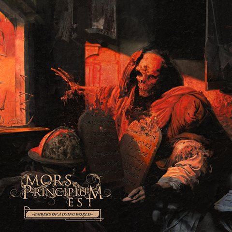 """Mors Principium Est """"Embers Of A Dying World"""""""