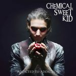 """Addicted To Addiction"": 4. Silberling von Chemical Sweet Kid"